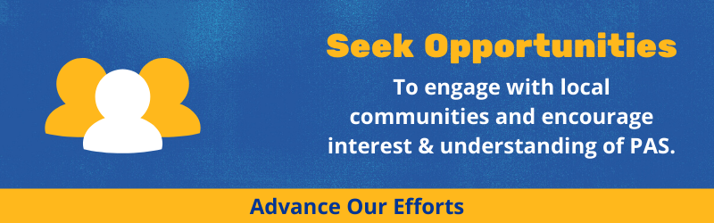 Seek opportunities To engage with local communities and encourage interest & understanding of PAS.