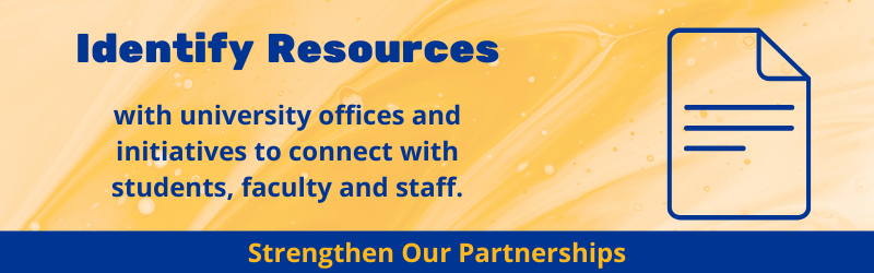 Identify resources with university offices and initiatives to connect with students, faculty, and staff.