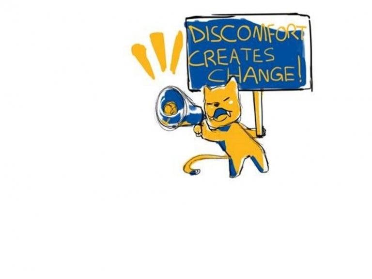 Discomfort Creates Change